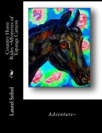 Country Horse Rides Mysteries of Topanga Canyon