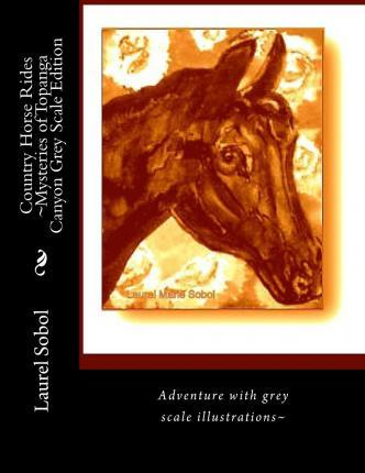 Country Horse Rides Mysteries of Topanga Canyon Grey Scale Edition