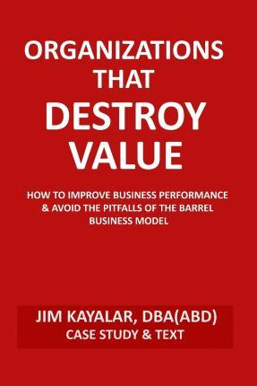 Organizations That Destroy Value