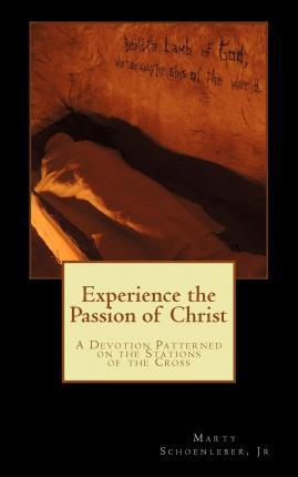 Experience the Passion of Christ