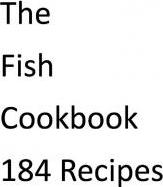 The Fish Cookbook-184 Recipes