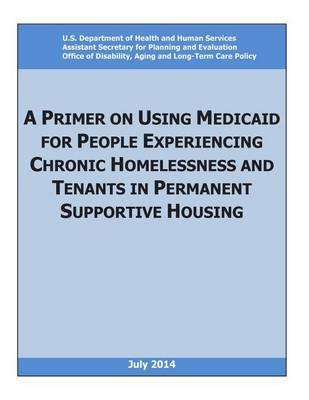 A Primer on Using Medicaid for People Experiencing Chronic Homelessness and Tenants in Permanent Supportive Housing