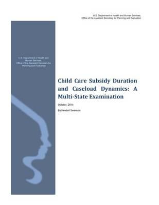 Child Care Subsidy Duration and Caseload Dynamics