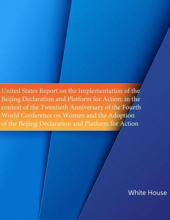 United States Report on the Implementation of the ?Beijing Declaration and Platform for Action