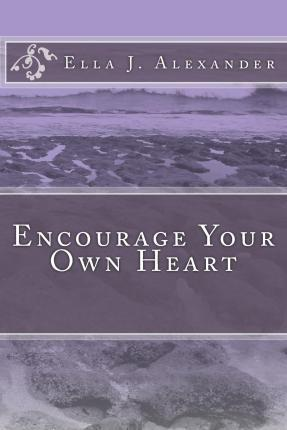 Encourage Your Own Heart