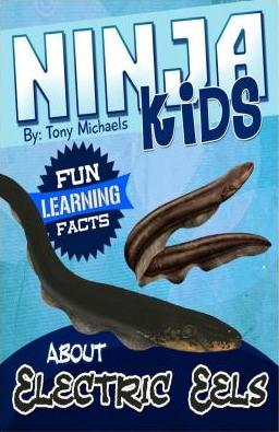 Fun Learning Facts about Electric Eels