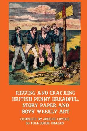 Ripping and Cracking British Penny Dreadful, Story Paper and Boys' Weekly Art