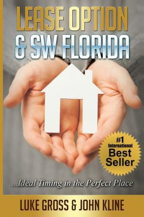 Lease Option & SW Florida...Ideal Timing in the Perfect Place