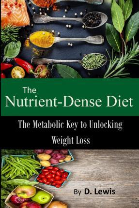 The Nutrient-Dense Diet