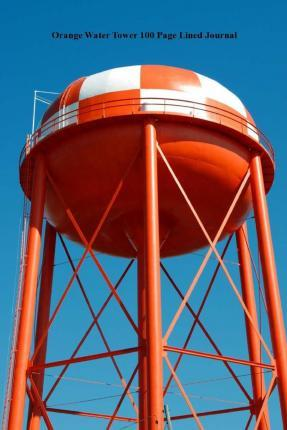 Orange Water Tower 100 Page Lined Journal