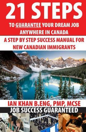 21 Steps to Guarantee Your Dream Job Anywhere in Canada
