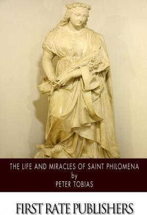 The Life and Miracles of Saint Philomena