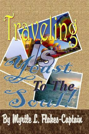 Traveling Is Yeast to the Soul!