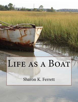 Life as a Boat
