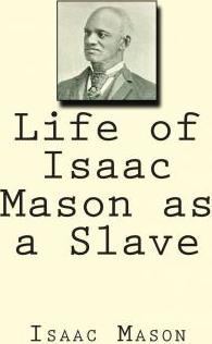 Life of Isaac Mason as a Slave