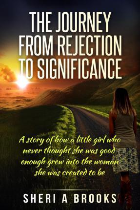 The Journey from Rejection to Significance