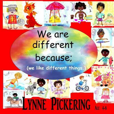 We Are Different Because; (We Like Different Things.)