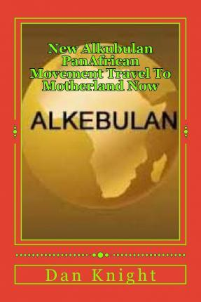 New Alkubulan Panafrican Movement Travel to Motherland Now