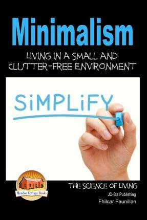 Minimalism - Living in a Small and Clutter-Free Environment