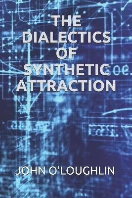 The Dialectics of Synthetic Attraction