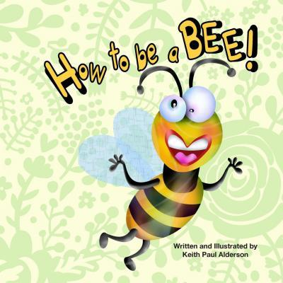 How to Be a Bee
