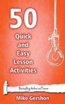 50 Quick and Easy Lesson Activities