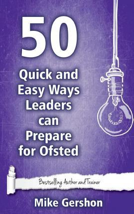 50 Quick and Easy Ways Leaders Can Prepare for Ofsted