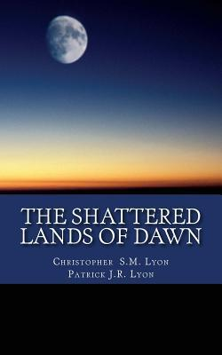 The Shattered Lands of Dawn