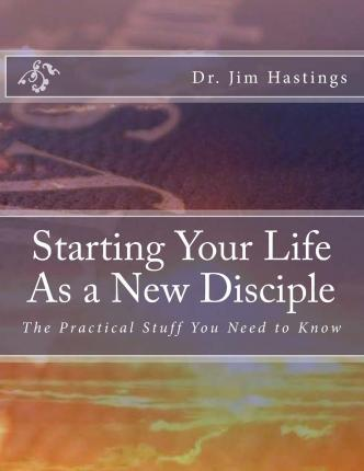 Starting Your Life as a New Disciple