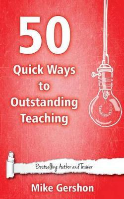 50 Quick Ways to Outstanding Teaching