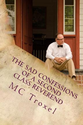 The Sad Confessions of a Second Class Reverend