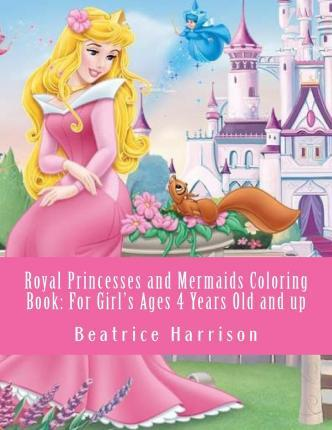 Royal Princesses and Mermaids Coloring Book