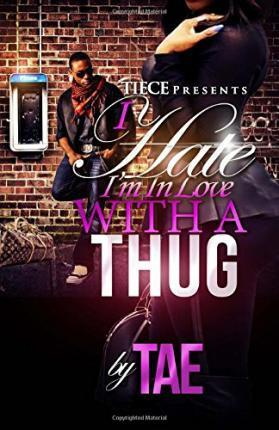 I Hate I'm in Love with a Thug