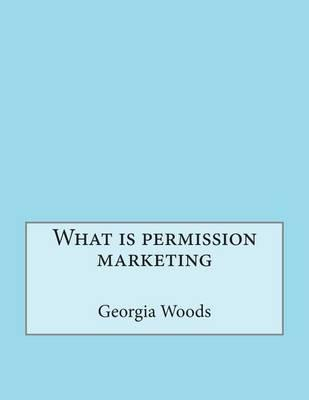 What Is Permission Marketing