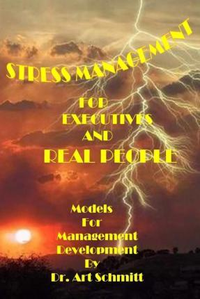 Stress Management for Executives and Real People