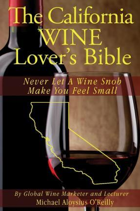 The California Wine Lover's Bible