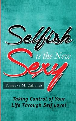 Selfish Is the New Sexy