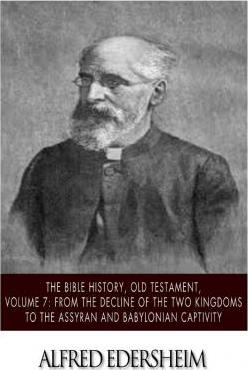 The Bible History, Old Testament, Volume 7