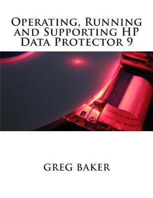 Operating, Running and Supporting Hp Data Protector 9