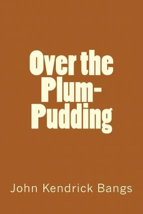 Over the Plum-Pudding