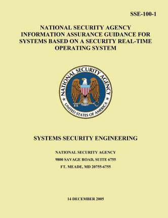 National Security Agency Information Assurance Guidance for Systems Based on a Security Real-Time Operating System