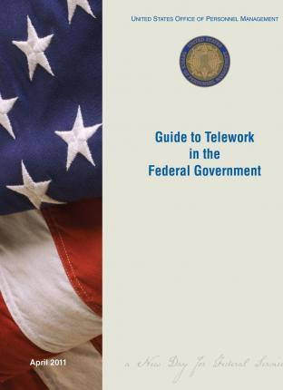 Guide to Telework in the Federal Government