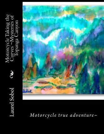 Motorcycle Taking the Curves Mysteries of Topanga Canyon