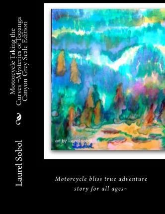 Motorcycle Taking the Curves Mysteries of Topanga Canyon Grey Scale Edition