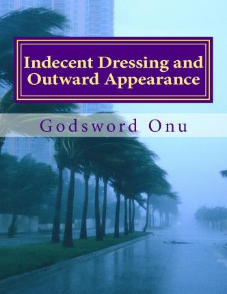 Indecent Dressing and Outward Appearance