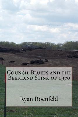 Council Bluffs and the Beefland Stink of 1970