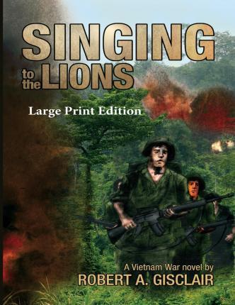 Singing to the Lions (Large Print Version)