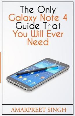 The Only Galaxy Note 4 Guide That You Will Ever Need