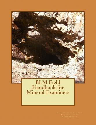 Blm Field Handbook for Mineral Examiners