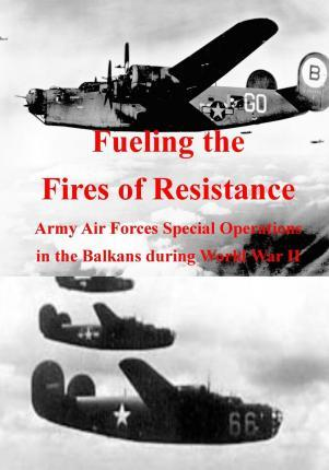 Fueling the Fires of Resistance